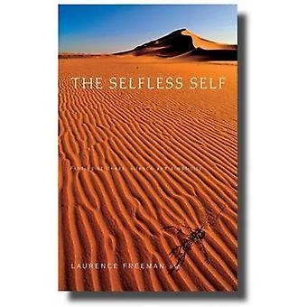 The Selfless Self - Finding Stillness - Silence and Simplicity by Laur