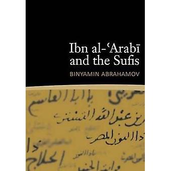 Ibn al-'Arabi and the Sufis by Binyamin Abrahamov - 9781905937523 Book