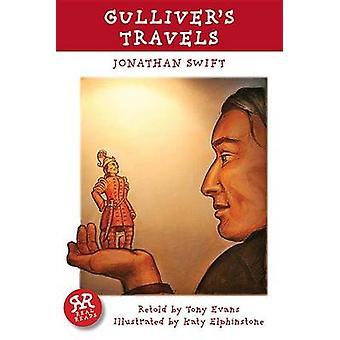 Gulliver's Travels by Jonathan Swift - Katy Elphinstone - Tony Evans
