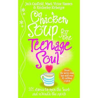 Hühnersuppe für die Teenager Seele - Geschichten aus dem Leben - Liebe und Learnin