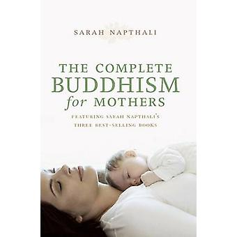 Den kompletta buddhismen för mödrar (Main) av Sarah Naftali - 97817423
