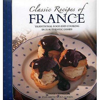 Classic Recipes of France: The Best Traditional Food and Cooking in 25 Authentic Regional Dishes