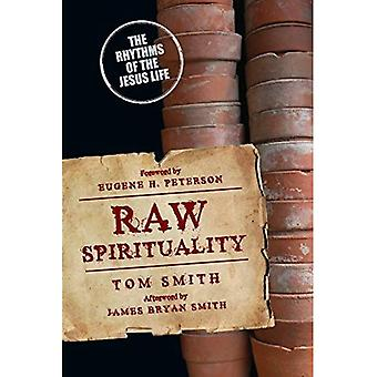 Raw Spirituality (Renovare Resources)