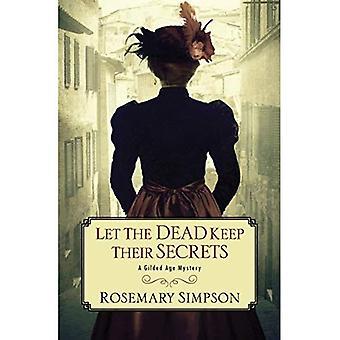 Let the Dead Keep Their Secrets (Gilded Age Mystery)