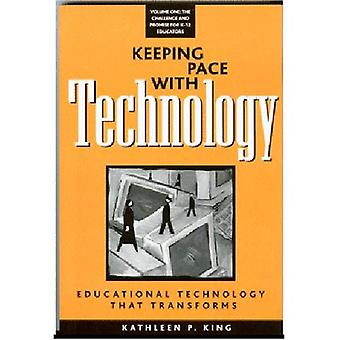 Keeping Pace with Technology: Educational Technology That Transforms, Vol. 1