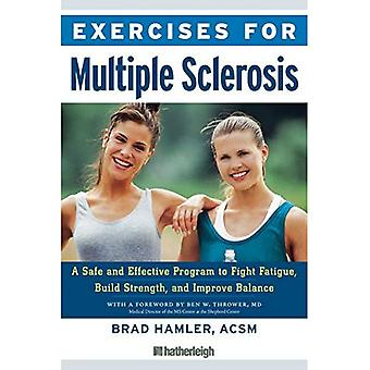 Exercises for Multiple Sclerosis: A Safe and Effective Program to Fight Fatigue, Build Strength, and Improve Balance (Exercises for)