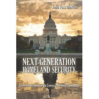 Next-Generation Homeland Security: Netwerk federalisme en de cursus naar nationale draaiboeken