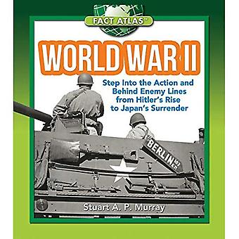 World War II: Step into the Action and Behind Enemy Lines from Hitler's Rise to Japan's Surrender (The Fact Atlas...