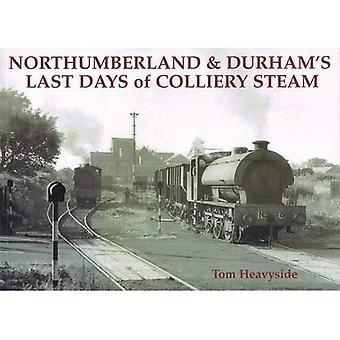 Northumberland och Durhams sista dagarna av Colliery ånga