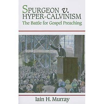 Spurgeon V. hyper-calvinisme