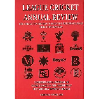 League Cricket Annual Review : The Cricket Enthusiat's Essential Reference Book - Debut Edition 2000: The Cricket Enthusiast's Essential Reference Book