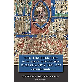 La risurrezione del corpo nel cristianesimo occidentale, 200-1336 (lezioni americane sulla storia delle religioni)