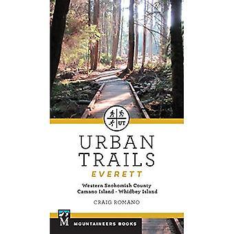 Urban Trails: Everett: Western Snohomish County, Camano Island, Whidbey Island