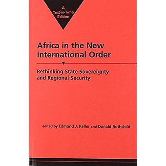 Africa in the New International Order: Rethinking State Sovereignty� and Regimal Security
