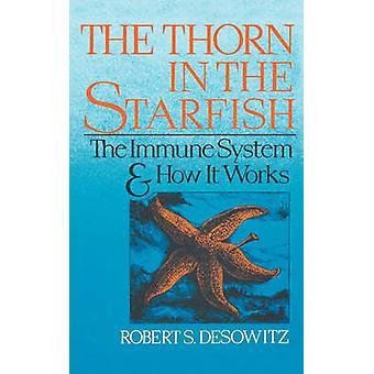 Doorn in de zeester het Immune systeem en hoe het werkt door Desowitz & Robert S.