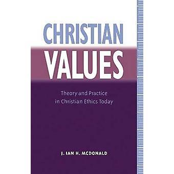 Christliche Werte von McDonald & James I. H.