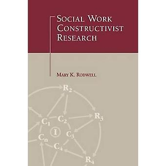 Social Work Constructivist Research by OConnor Mary & K.