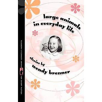 Grote dieren in het dagelijks leven door Brenner & Wendy