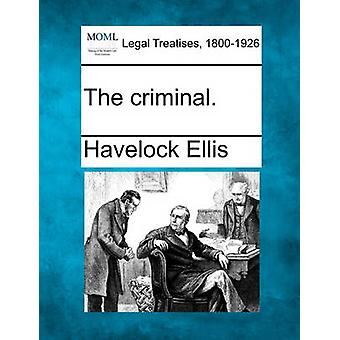 The criminal. by Ellis & Havelock