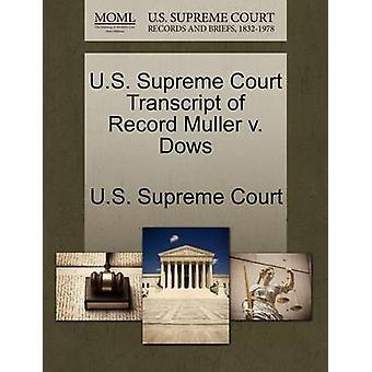 US Supreme Court afschrift van Record Muller v. Dows door US Supreme Court
