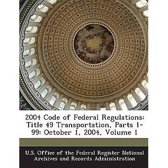 2004 code of Federal Regulations avdelning 49 transport delar 199 oktober 1 2004 volym 1 av USA-kontoret av den federala Register Nati