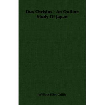 デュックス クリストゥス ウィリアム ・ エリオット ・ グリフィスによって日本の概要研究