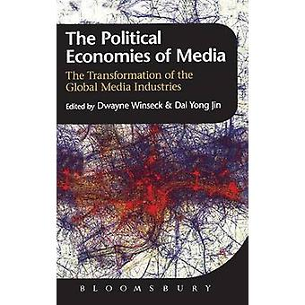 The Political Economies of Media by Winseck & Dwayne