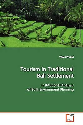 Tourism in Traditional Bali Settlement by Pratiwi & Wiwik