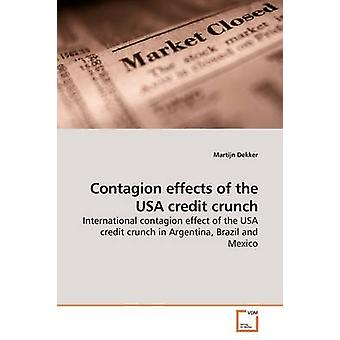 Contagion effects of the USA credit crunch by Dekker & Martijn