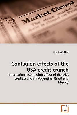 Contagion effects of the USA crougeit crunch by Dekker & Martijn