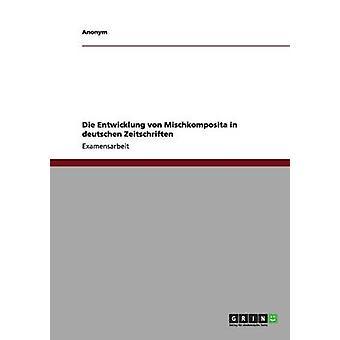 Die Entwicklung von Mischkomposita in deutschen Zeitschriften by Anonym