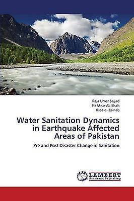 Water Sanitation Dynamics in Earthquake Affected Areas of Pakistan by Sajjad Raja Umer