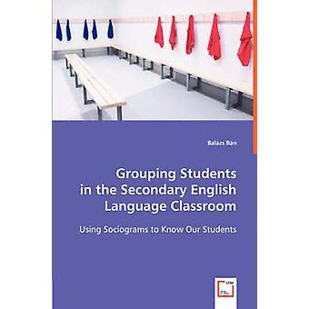 Groeperen van studenten in de klas van de secundaire Engels door Bn & Balzs