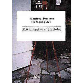 Mit Pinsel und Staffelei by Sommer & Manfred