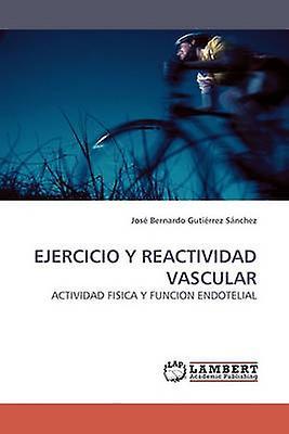 EJERCICIO Y REACTIVIDAD VASCULAR by Gutirrez Snchez & Jos Bernardo