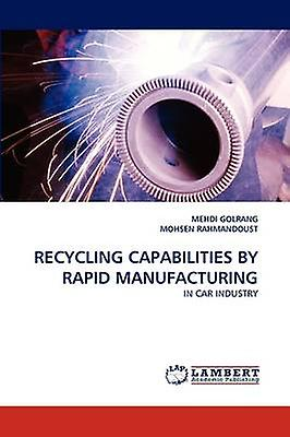 Recycling Capabilities by Rapid Manufacturing by Golrang & Mehdi