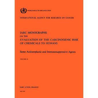 Vol 26 IARC Monographs Some Antineoplastic  Immunosupressive Agents by IARC