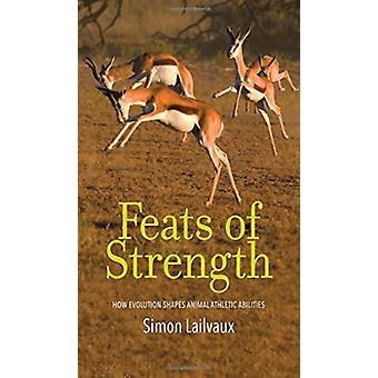 Feats of Strength - How Evolution Shapes Animal Athletic Abilities by
