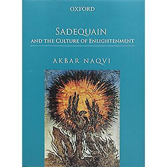 Sadequain and the Culture of Enlightenment by Akbar Naqvi - 978019906