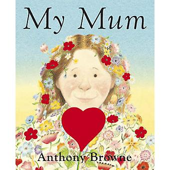 My Mum by Anthony Browne - 9780385613675 Book