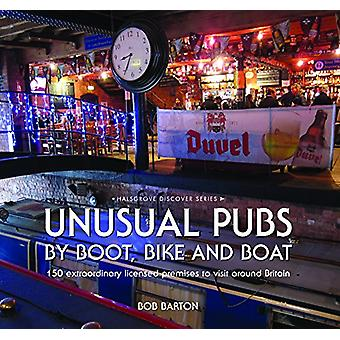 Unusual Pubs by Boot - Bike and Boat by Bob Barton - 9780857043054 Bo