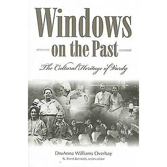 Windows on the Past - The Cultural Heritage of Vardy - Hancock County