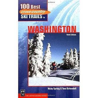 100 Best Cross Country Ski Trails in Washington (3rd) by Vicky Spring