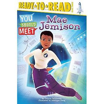 Mae Jemison by Laurie Calkhoven - Monique Dong - 9781481476508 Book