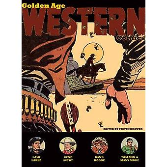 Golden Age Western Comics by Steven Brower - 9781576875940 Book