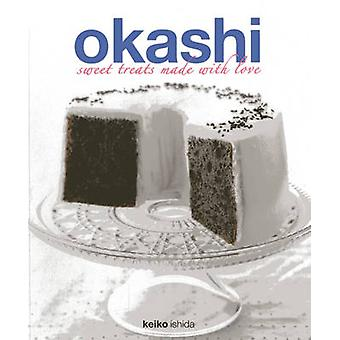 Okashi Treats - Sweet Creations with a Japanese Touch by Keiko Ishida