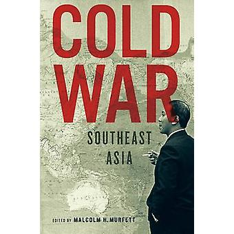 Cold War Southeast Asia by Malcolm H. Murfett - 9789814382144 Book