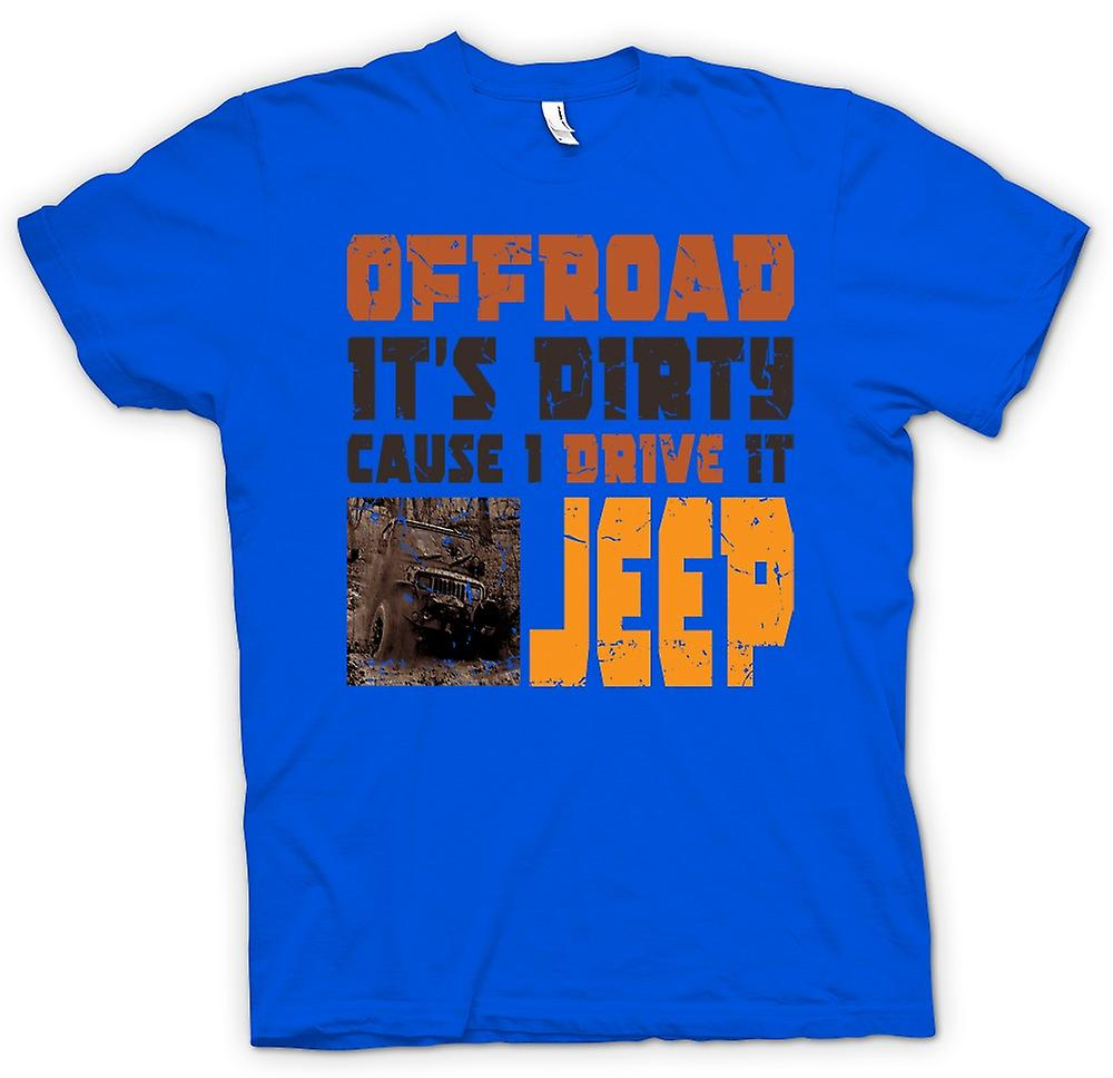 Mens t-shirt - Offroad - relativa causa sporco che guidarla Jeep - Cool
