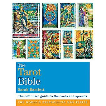 The Tarot Bible: The Definitive Guide to the Cards and Spreads (Godsfield Bible)