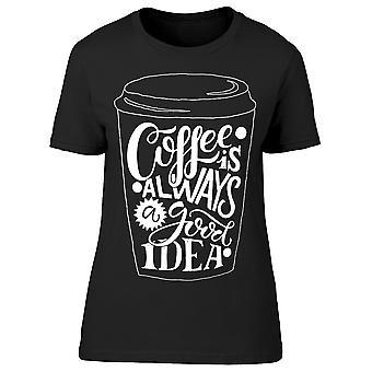 Kaffee immer eine gute Idee Tasse Tee Frauen's -Bild von Shutterstock